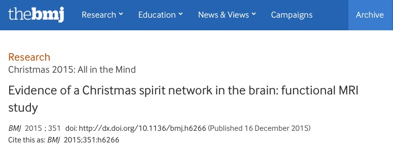 Hougaard, Anders; Lindberg, Ulrich; Arngrim, Nanna; Larsson, Henrik B W; Olesen, Jes et al. (2015) Evidence of a Christmas spirit network in the brain: functional MRI study // BMJ - vol. 351 (dec16_15) - p. h6266-