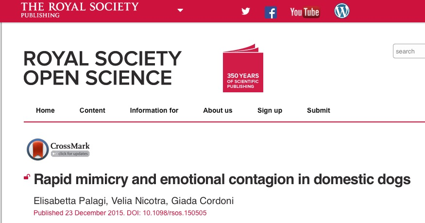 Palagi, Elisabetta; Nicotra, Velia; Cordoni, Giada (2015) Rapid mimicry and emotional contagion in domestic dogs // Royal Society Open Science - vol. 2 (12) - p. 150505
