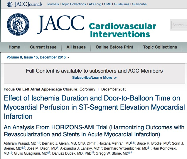 Prasad, Abhiram; Gersh, Bernard J.; Mehran, Roxana; Brodie, Bruce R.; Brener, Sorin J. et al. (2015) Effect of Ischemia Duration and Door-to-Balloon Time on Myocardial Perfusion in ST-Segment Elevation Myocardial Infarction: An Analysis From HORIZONS-AMI Trial (Harmonizing Outcomes with Revascularization and Stents in Acute Myocardial Infarction) // JACC: Cardiovascular Interventions - vol. 8 (15) - p. 1966-1974