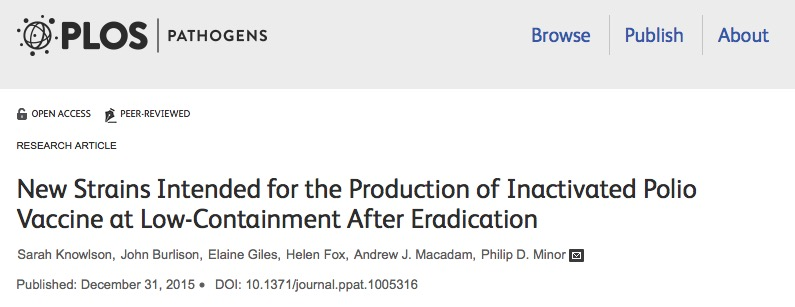 Knowlson, Sarah; Burlison, John; Giles, Elaine; Fox, Helen; Macadam, Andrew J. et al. (2015) New Strains Intended for the Production of Inactivated Polio Vaccine at Low-Containment After Eradication // PLOS Pathog - vol. 11 (12) - p. e1005316
