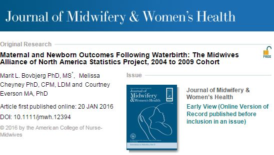 Maternal and Newborn Outcomes Following Waterbirth: The Midwives Alliance of North America Statistics Project, 2004 to 2009 Cohort  ©Maternal and Newborn Outcomes Following Waterbirth: The Midwives Alliance of North America Statistics Project, 2004 to 2009 Cohort